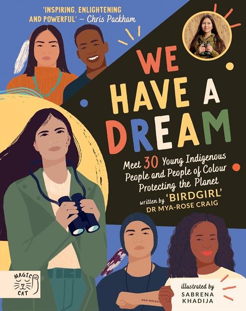 We Have a Dream by 'Birdgirl' Dr Mya-Rose Craig