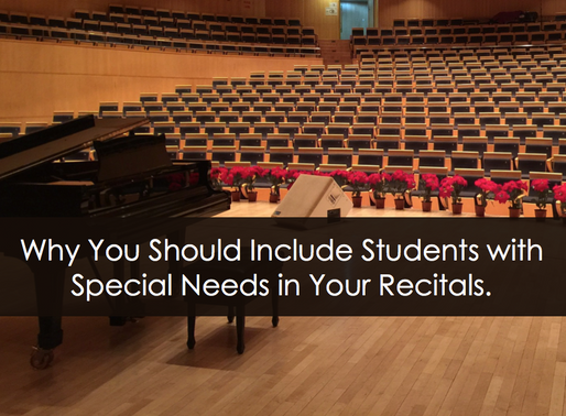 Why You Should Include Students with Special Needs in Your Recitals.