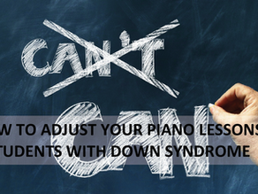 How to Adjust your Piano Lessons to Students with Down Syndrome.