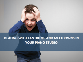 Piano for special needs. Dealing with tantrums and meltdowns in your piano studio.