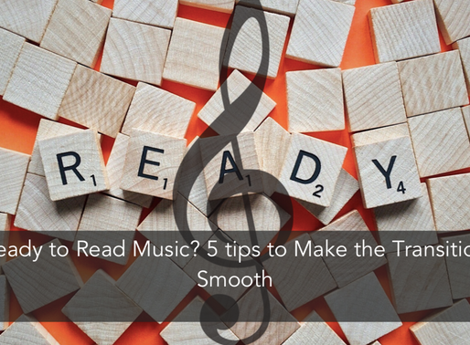Transitioning Into Note Reading? 5 Tips to Make the Process Smooth
