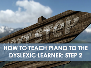 How to teach piano to dyslexic learners: Step 2