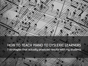 How to teach piano to dyslexic learners: Step 1,  strategies that actually work with my students.