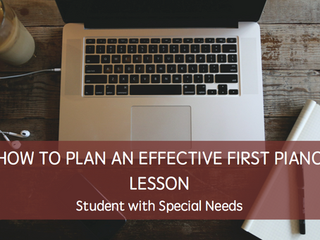 How to plan an effective first piano lesson for a student with special needs.