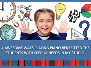 4 awesome ways playing piano benefitted the students with special needs in my studio: