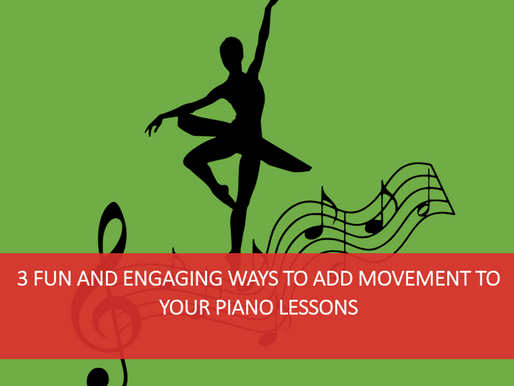 3 Fun and Engaging Ways to Add Movement to Your Piano Lessons.
