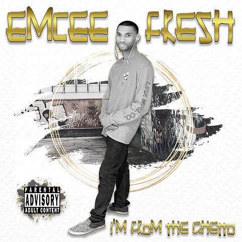 Emcee Fresh Im from the Ghetto EP.jpg