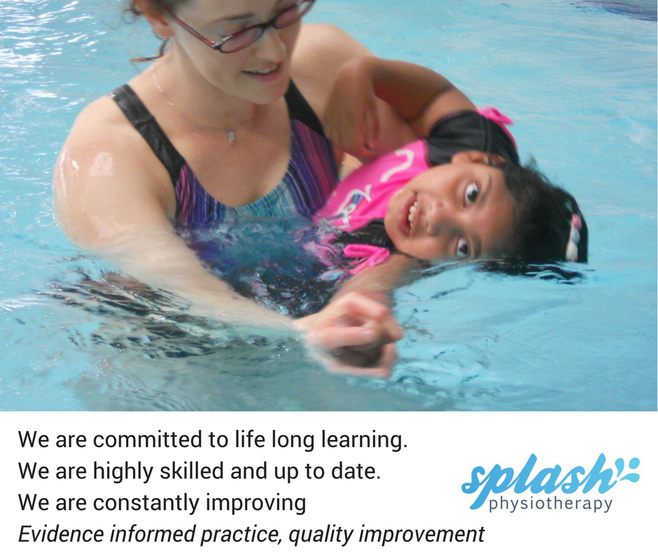 """Splash value """"We are committed to life long learning. We are highly skilled and up to date. We are constantly improving. Evidence informed practice, quality improvement'. This Splash Values card is accompanied by Shayna, one of our Splash Physiotherapists, in an aquatic session with a child who is looking up towards the camera. Splash logo in the corner."""