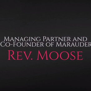 Advisable Interviews... Rev. Moose, Managing Partner and Co-Founder of Marauder