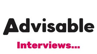 Advisable Interviews....