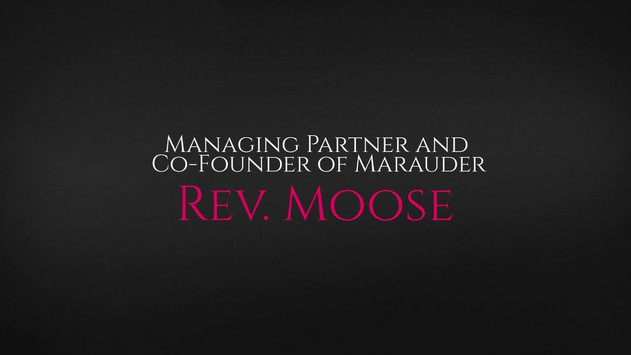 Advisable Interviews... Rev. Moose, Managing Partner and Co Founder of Marauder