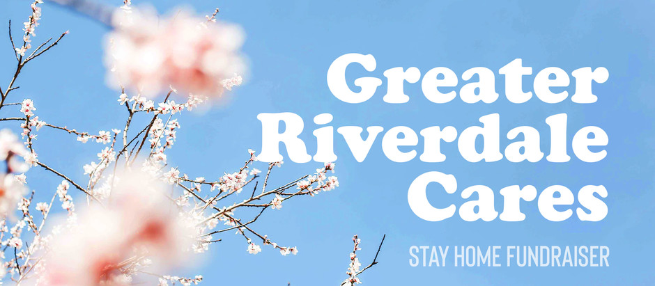 We sum up to 'Greater Riverdale Cares' #StayHome Fundraiser