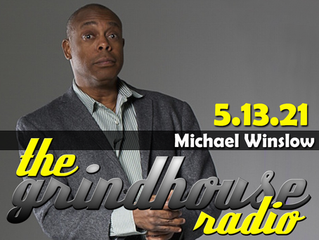 Michael Winslow from Spaceballs Joins The Grindhouse Radio