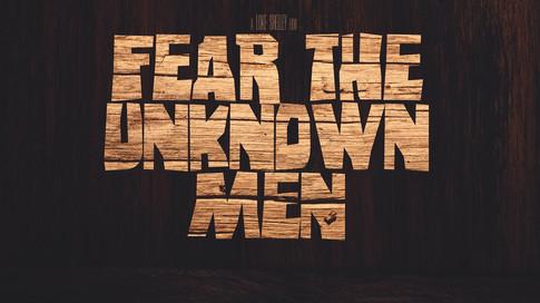Fear The Unknown Men Trailer