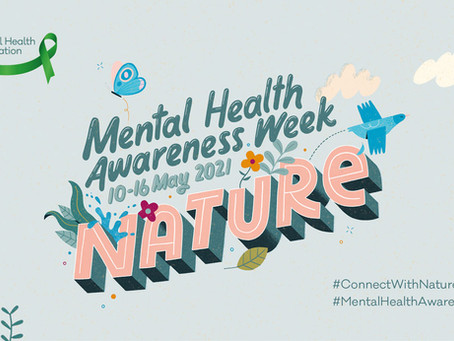 Mental Health Awareness Week: Nature and Wellbeing