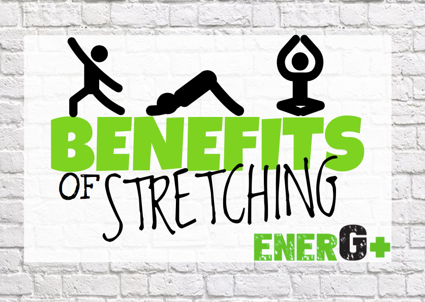 Benefits of Stretching by enerG+