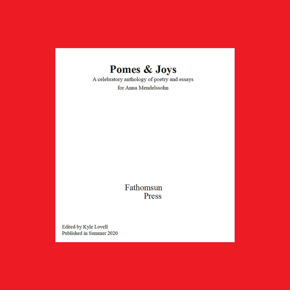 A red frame around a white page with black text which is the cover page of Pomes & Joys: A celebratory anthology of poetry and essays for Anna Mendelssohn.