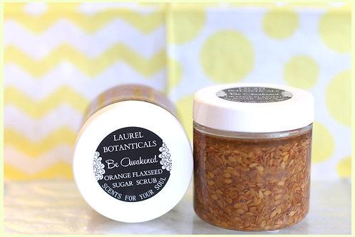Be Awakened - LAUREL BOTANICALS Orange Flaxseed Body Scrub