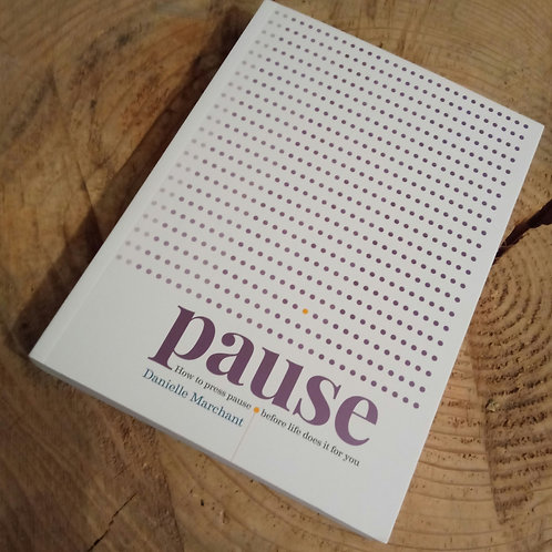 Pause: How to press pause before life does it for you  byDanielle Marchant