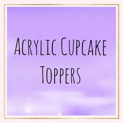 Acrylic cupcake toppers.jpg