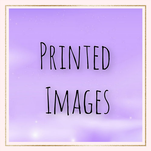 Printed Images (PLEASE DO NOT ORDER UNLESS INSTRUCTED)