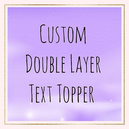 Custom Double layer cake topper