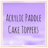 Acrylic paddle cake toppers.jpg