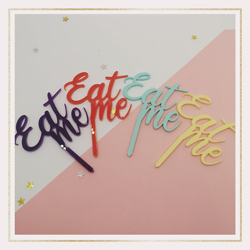 'Eat me' acrylic cupcake toppers