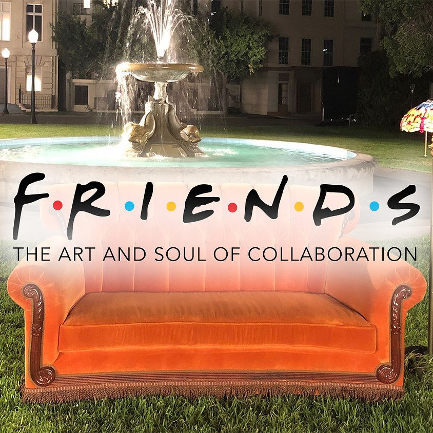 Friends: The Art and Soul of Collaboration