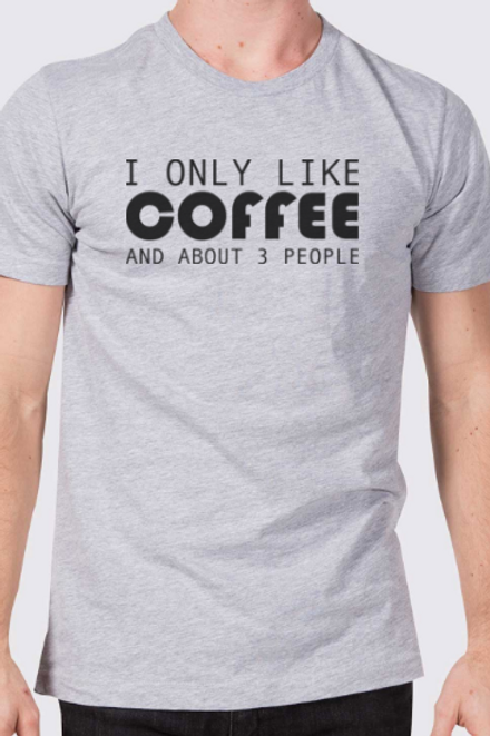 I Only Life Coffee shirt