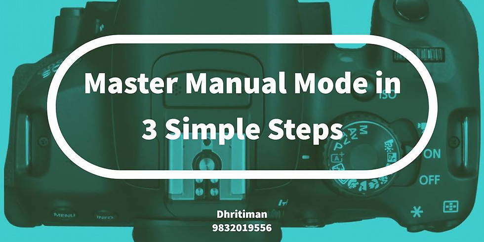 Master Manual Mode in 3 Simple Steps