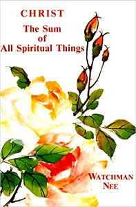 Nee-Christ the sum of all spiritual thin