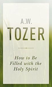 Tozer-Filled with eth Holy Spirit.jpg