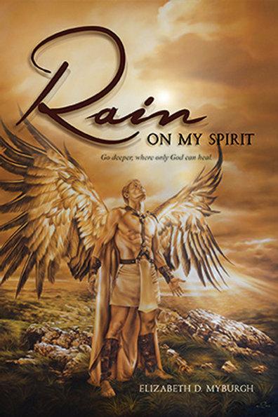 Rain On My Spirit (eBook Version)