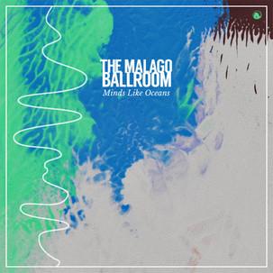 Minds Like Oceans [single] - The Malago Ballroom