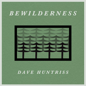 Bewilderness - Dave Huntriss