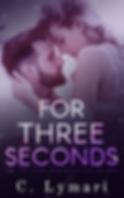 C Lymari FOR THREE SECONDS ebook cover.p