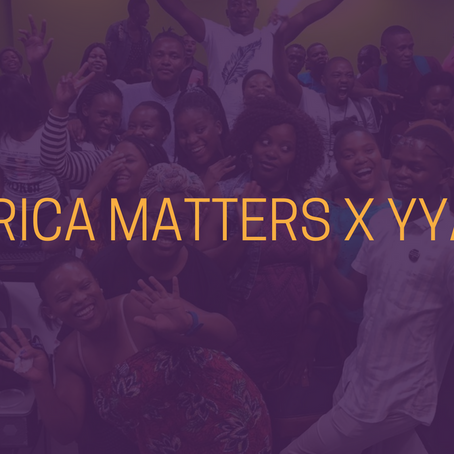 AFRICA MATTERS x YYAS: SCHOLAR EXPERIENCE REPORT