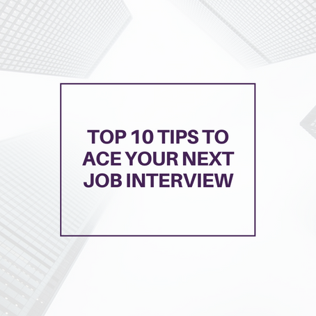 Career Building Series - Part 2: Top 10 tips to ace your next job interview