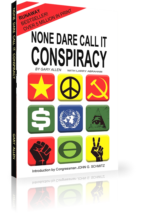 None Dare Call It Conspiracy by Gary Allen with Larry Abraham