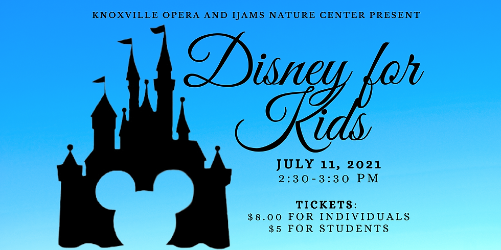 SPECIAL EVENT: Knoxville Opera - Disney for Kids