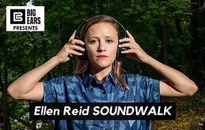 Ellen Reid SOUNDWALK 6.8x4.3.png