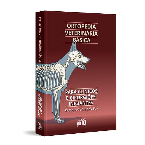 Ortopedia Veterinária Básica para clínicos e cirurgiões iniciantes