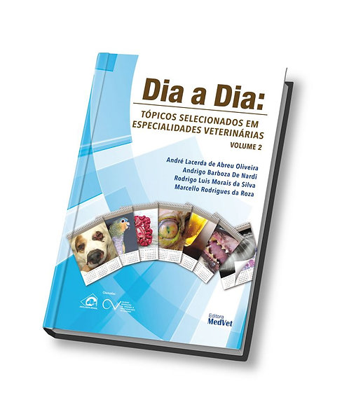 Dia a Dia: Tópicos selecionados em especialidades veterinárias - Vol. 2