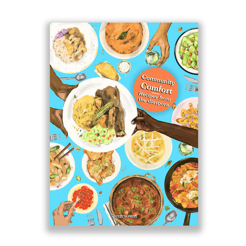 Community Comfort (2020), 100+ cooks of migrant heritage in one Comfort food e-book supporting the friends & families of UK BAME Covid-19 victims
