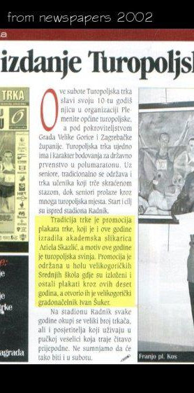 "From magazine  1999. The oil on canvas exhibition presentation (for marathon) and enamelled medals in Velika Gorica.  2000. The oil on canvas exhibition presentation (for marathon) and enamelled medals in Velika Gorica Trg kralja Tomislava, ""Poglavrstvo V.G."" Croatia"