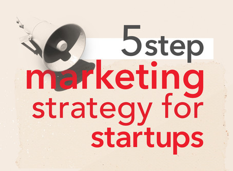 5 steps to create a marketing strategy for startups with small budgets