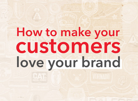 How to make your customers love your brand