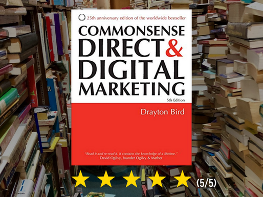 Commonsense Direct and Digital Marketing by Drayton Bird: Book Review & Takeaways
