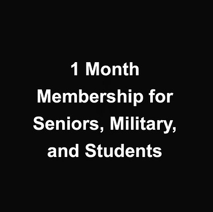 1 Month Membership for Seniors, Military, and Students